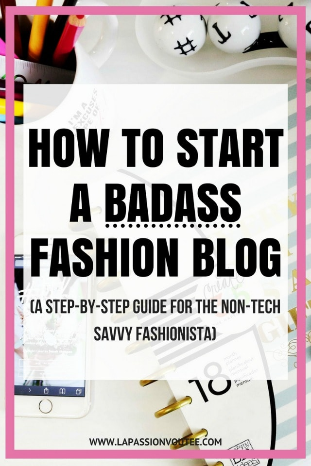 How To Start A Badass Fashion Blog In 30 Minutes In 2017
