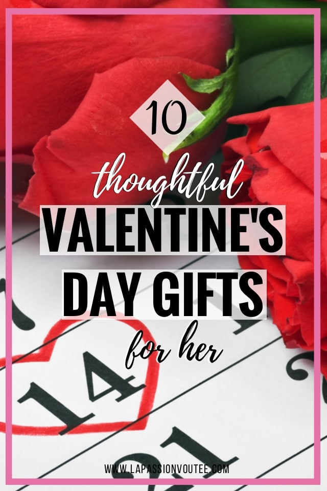 10 Thoughtful Valentine's Day Gifts for Her [2019 Edition]