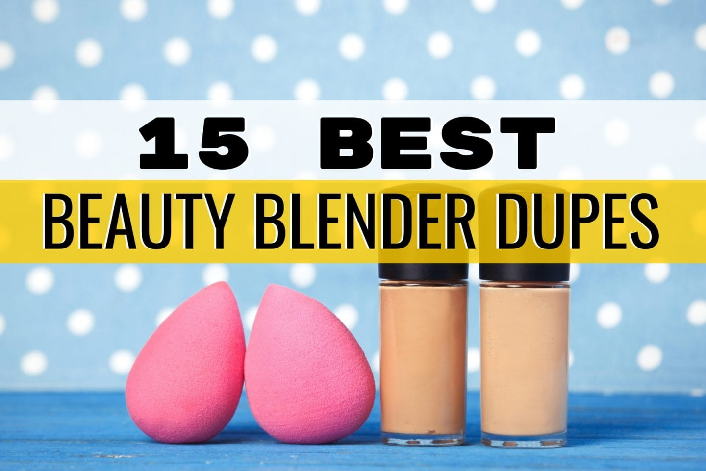 In search of the best beauty blender dupe? Here are the 15 most-wanted makeup sponge applicators starting at $3! #beautyblender #makeuptips #amazonfashion #luxurybeauty #makeupsponge