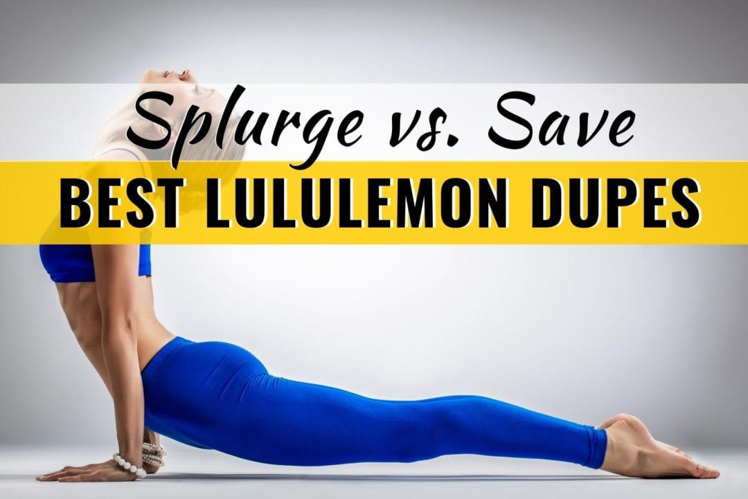 Splurge vs Save on the Best Lululemon Dupes