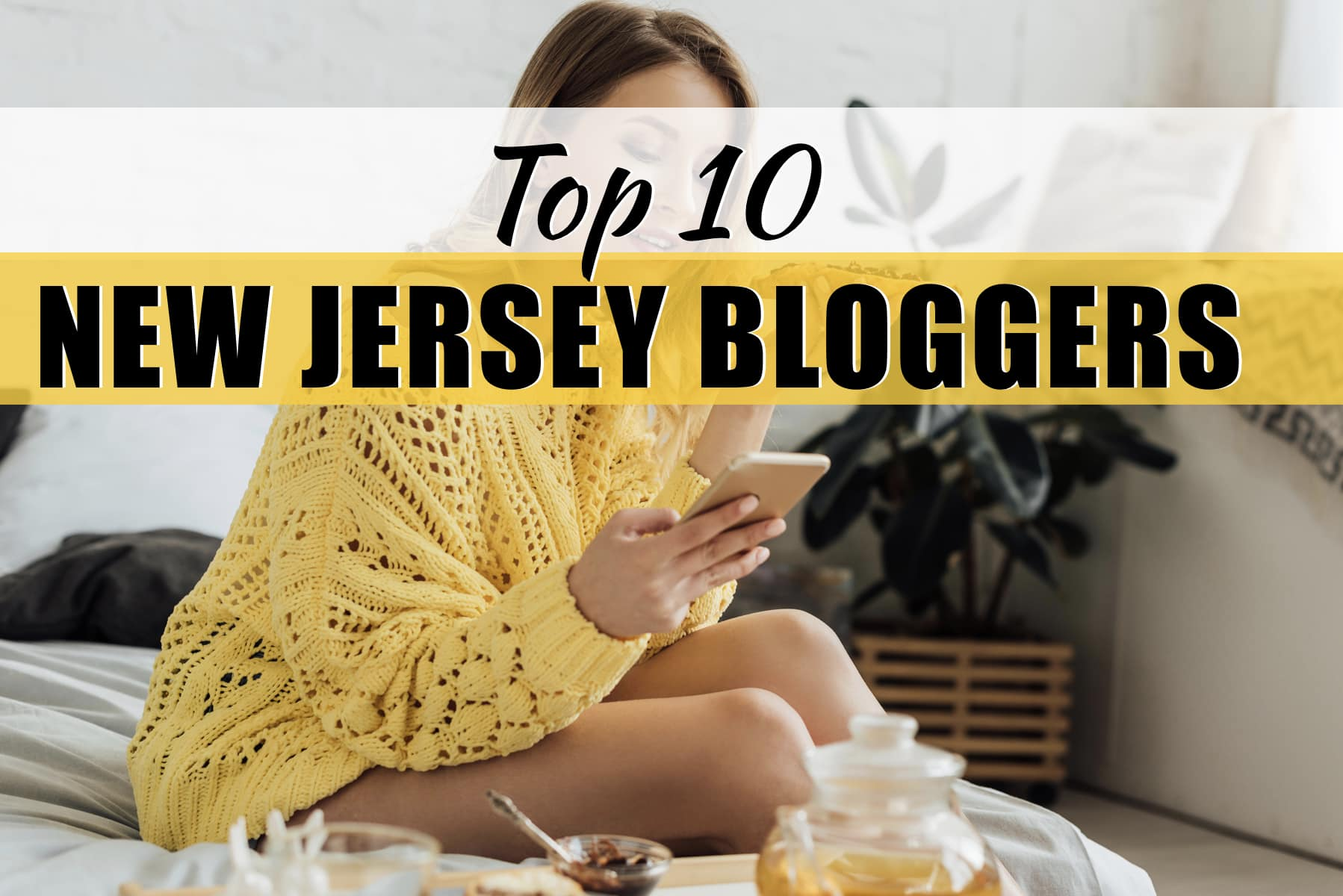 Top 10 New Jersey Bloggers Absolutely Killing It in 2020!