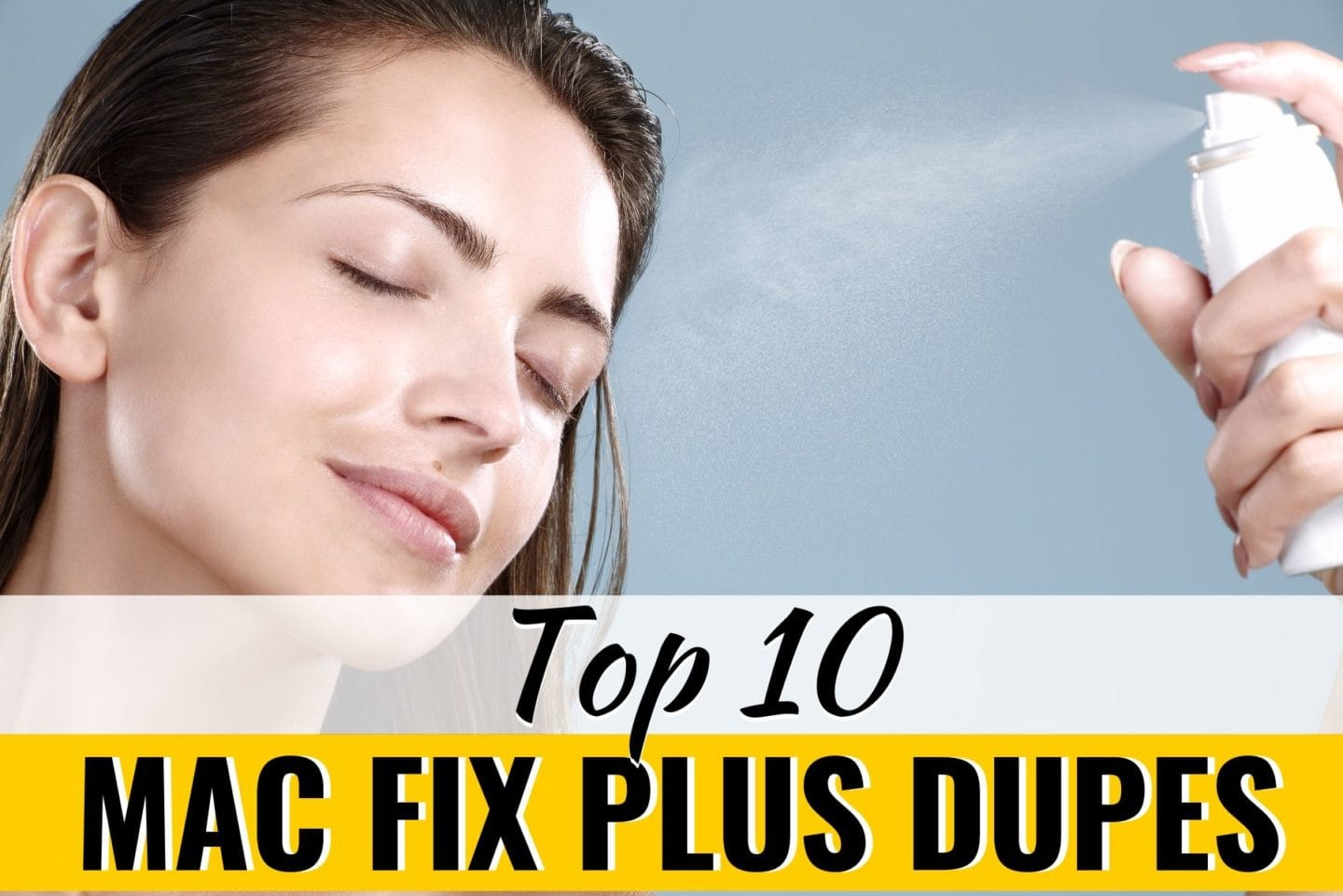 An epic roundup of the top 10 best Mac Fix Plus dupes setting sprays guaranteed to lockdown your makeup all day. These dupes rival the pricier Mac Prep + Prime dollar for dollar and start at $5!