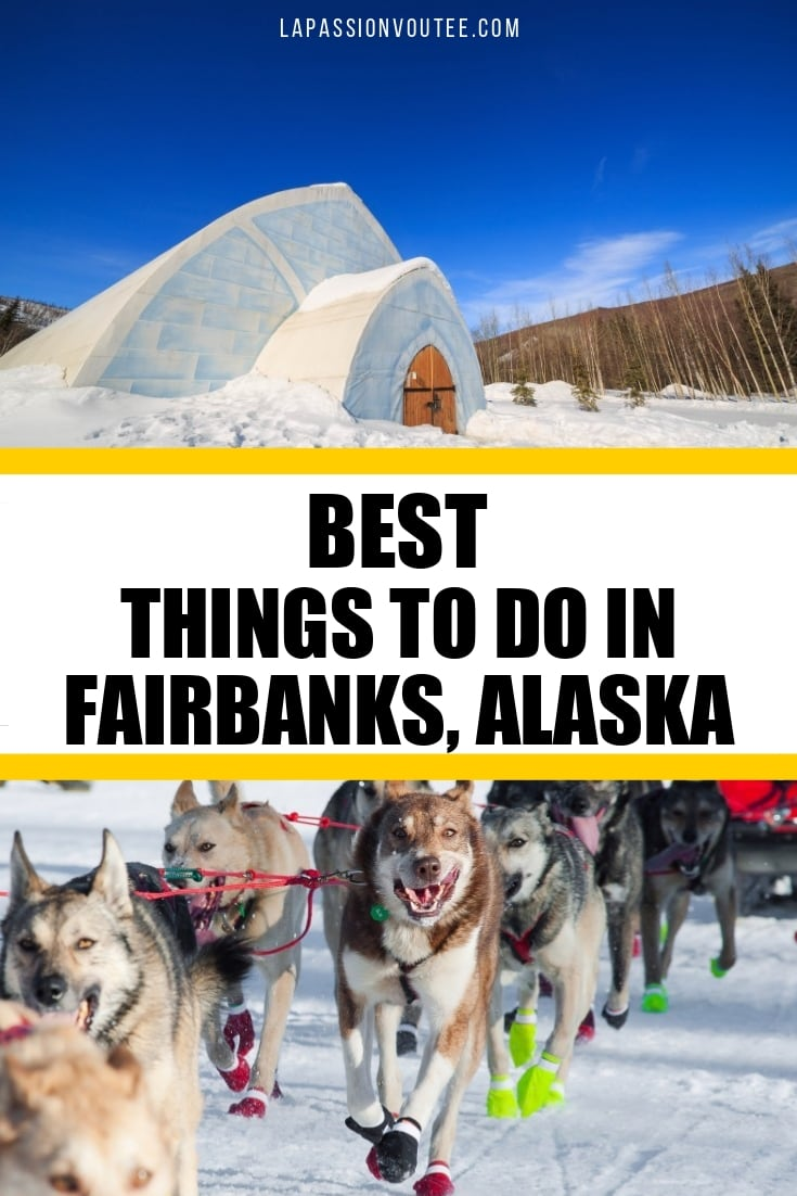 19 Best Things to Do in Fairbanks, Alaska: What to See, Where to Stay and Where to Eat