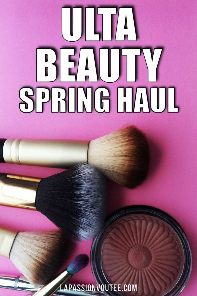 Massive Ulta Spring Haul 2020 Sale: Top Picks & Best-Sellers